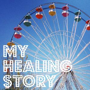 My Healing Story